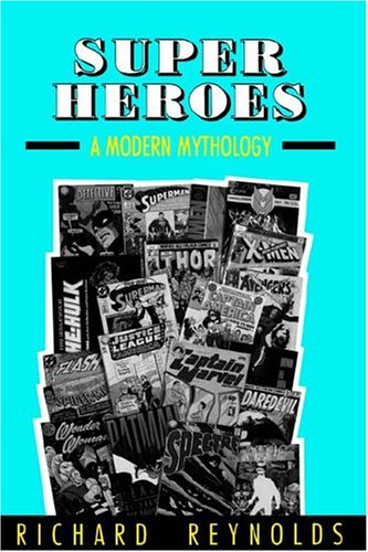 superheroes Superhero Concept and Mythology