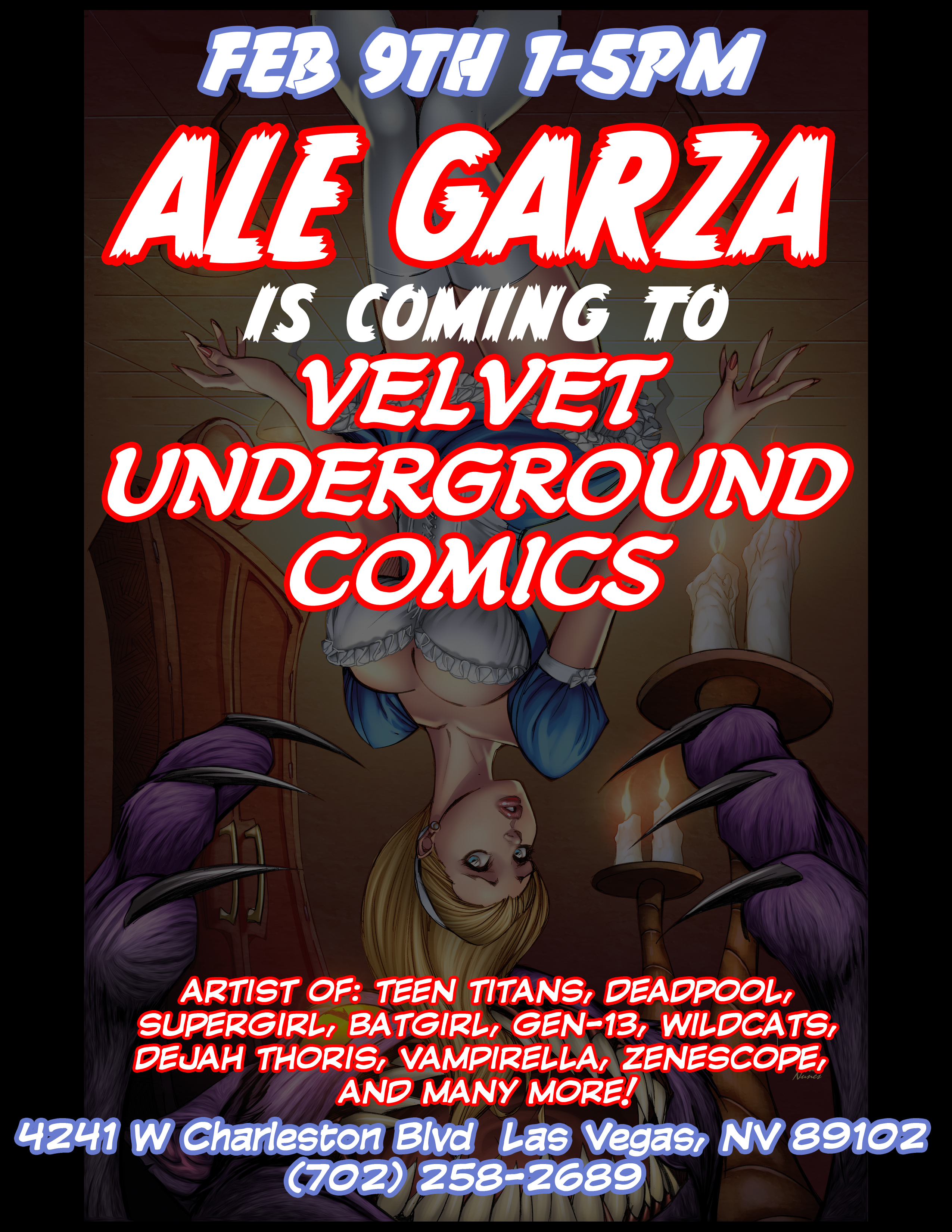 VELVETUNDERGROUNDFLYER Artist Ale Garza Signing at Velvet Underground Comics in Las Vegas Saturday Feb.9...1 5pm!